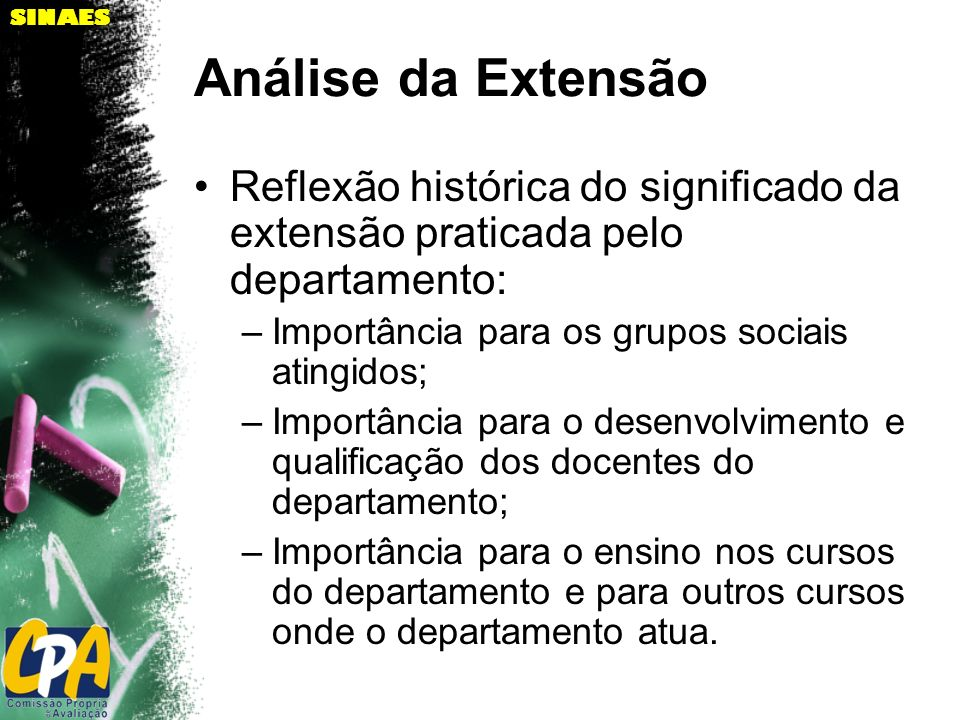 Análise da Extensão Reflexão histórica do significado da extensão praticada pelo departamento: Importância para os grupos sociais atingidos;