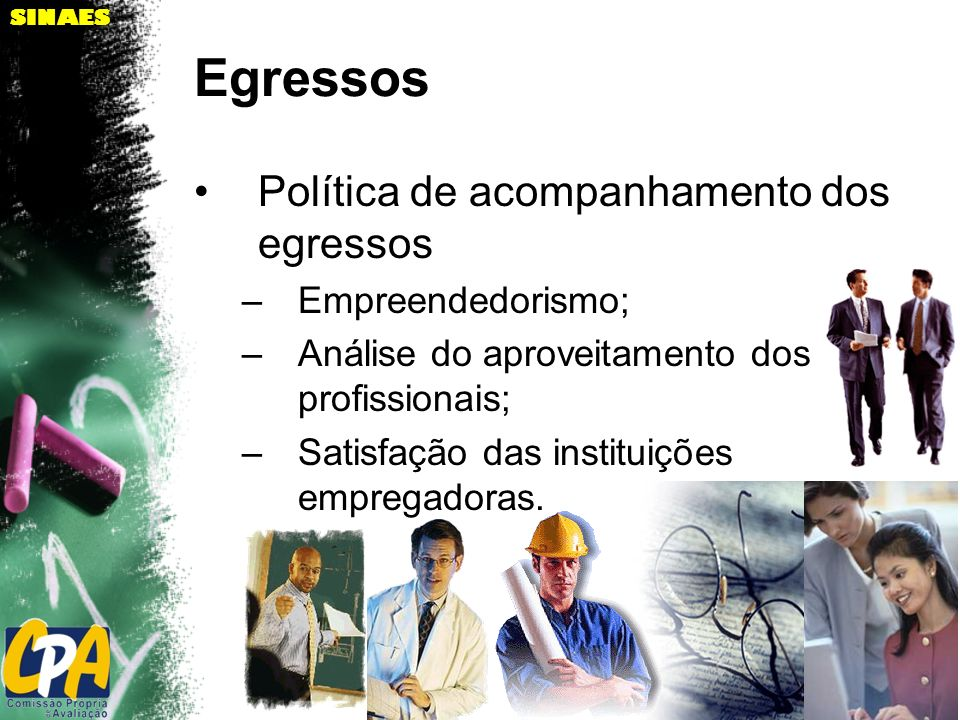 Egressos Política de acompanhamento dos egressos Empreendedorismo;