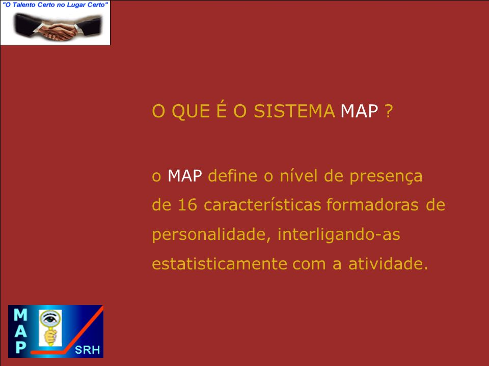 O QUE É O SISTEMA MAP o MAP define o nível de presença