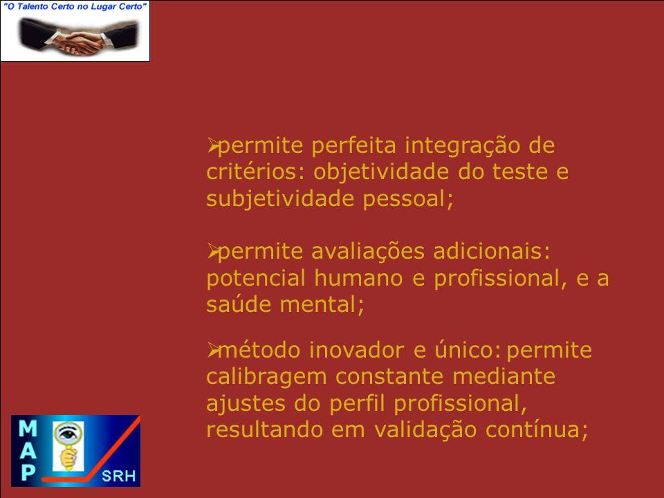 permite perfeita integração de critérios: objetividade do teste e subjetividade pessoal;