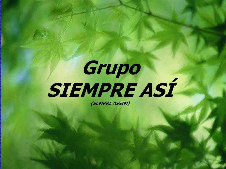 Grupo SIEMPRE ASÍ (SEMPRE ASSIM)