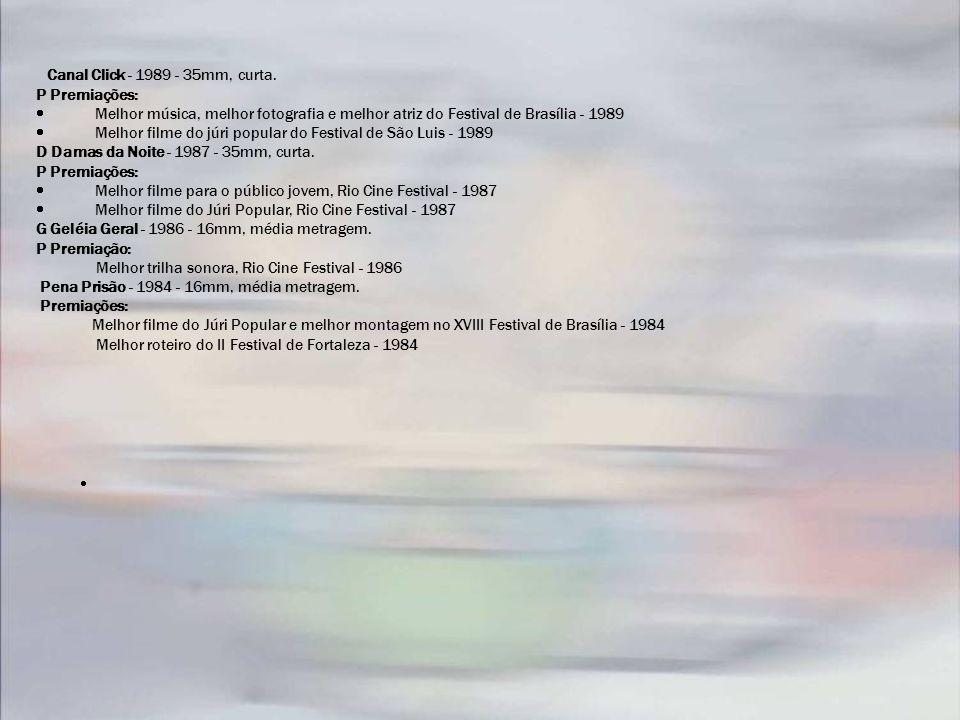 Canal Click - 1989 - 35mm, curta. P Premiações: