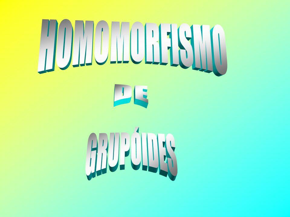 DE HOMOMORFISMO GRUPÓIDES