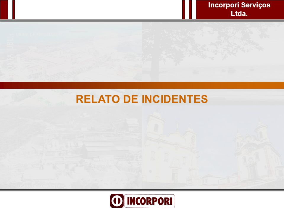 RELATO DE INCIDENTES