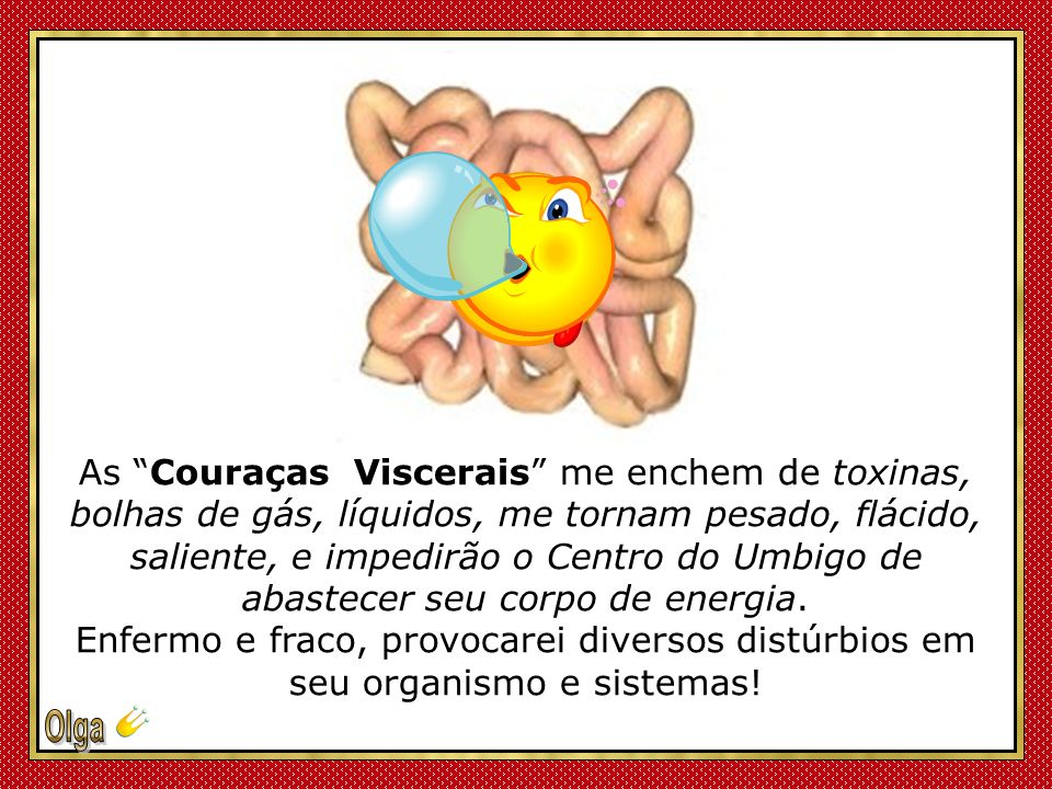 As Couraças Viscerais me enchem de toxinas,