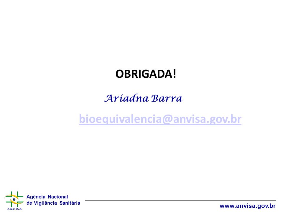 Ariadna Barra bioequivalencia@anvisa.gov.br