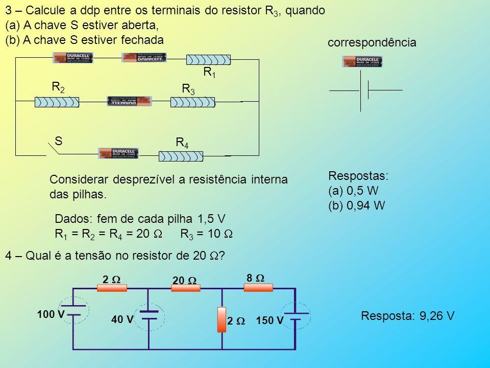 3 – Calcule a ddp entre os terminais do resistor R3, quando