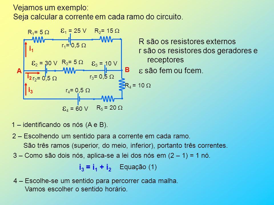 1 = 25 V  são fem ou fcem. 2 = 30 V 3 = 10 V 4 = 60 V
