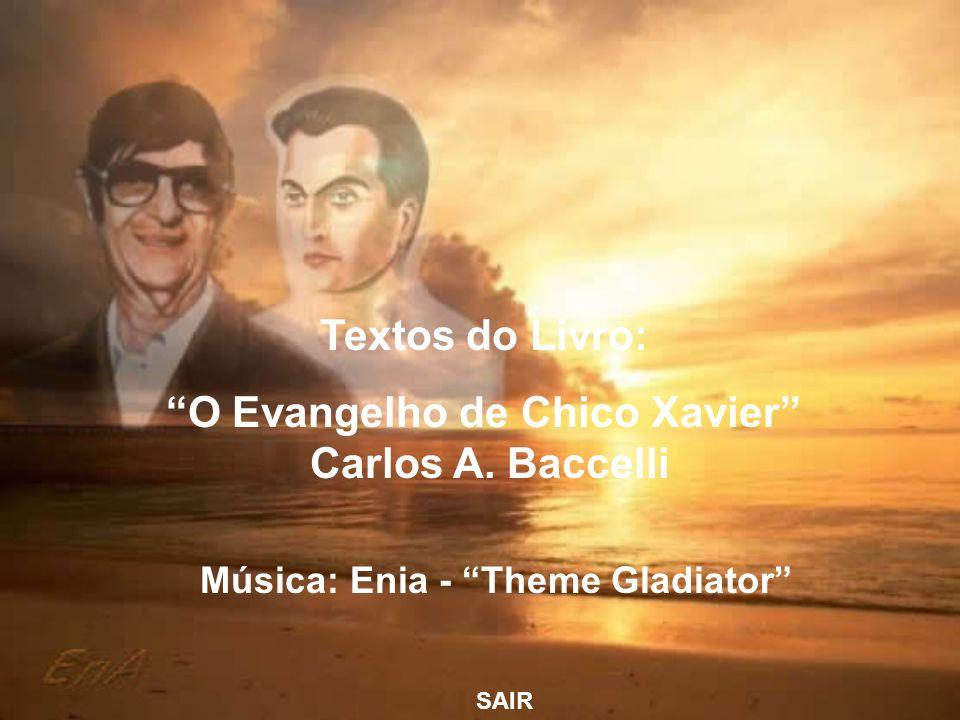 O Evangelho de Chico Xavier Carlos A. Baccelli