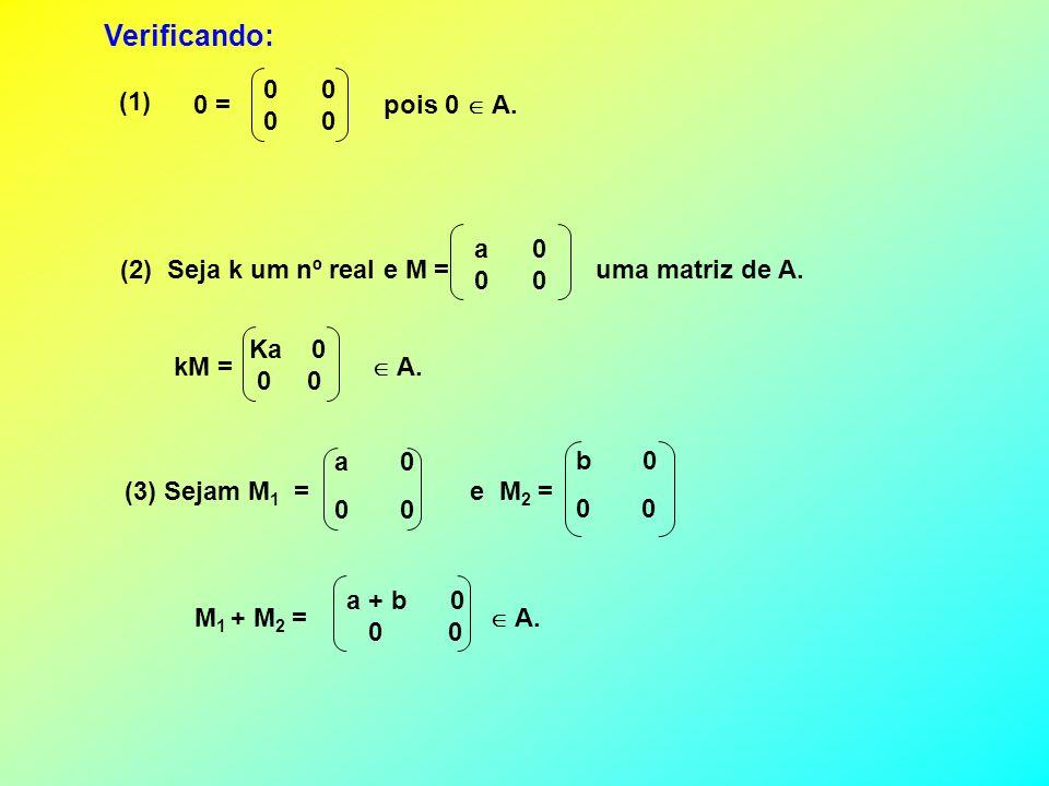 Verificando: 0 0 (1) 0 = pois 0  A. a 0 0 0