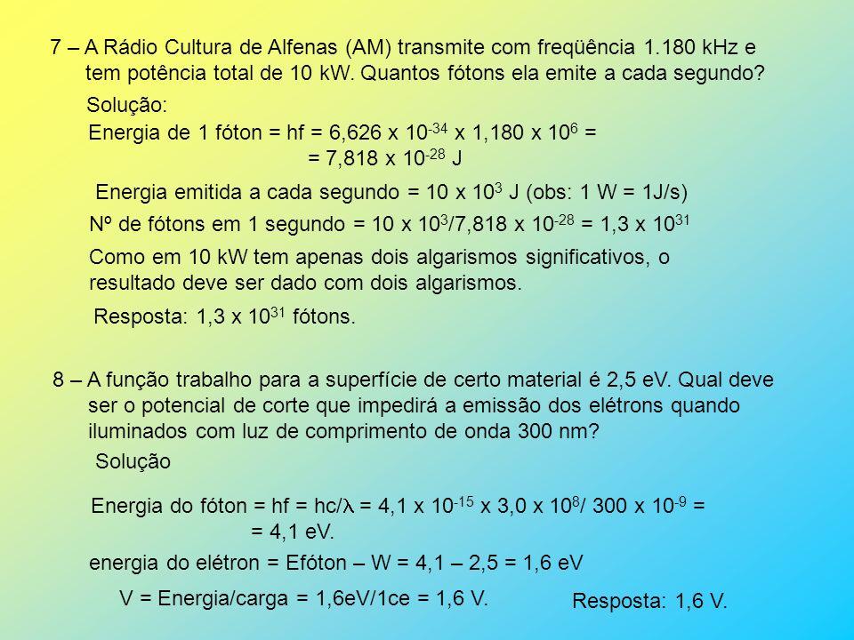 7 – A Rádio Cultura de Alfenas (AM) transmite com freqüência 1