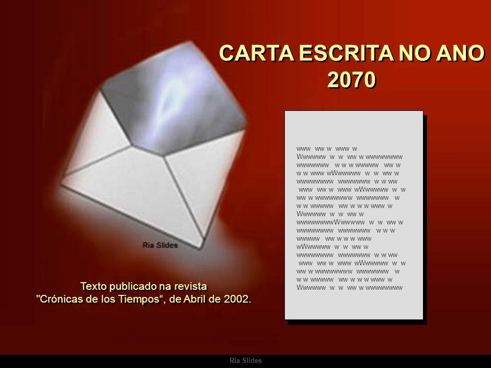 CARTA ESCRITA NO ANO 2070 www ww w www w. Wwwwww w w ww w wwwwwwww wwwwwww w w w wwwww ww w w w www wWwwwww w w ww w wwwwwwww wwwwwww w w ww.