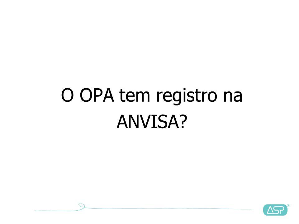 O OPA tem registro na ANVISA