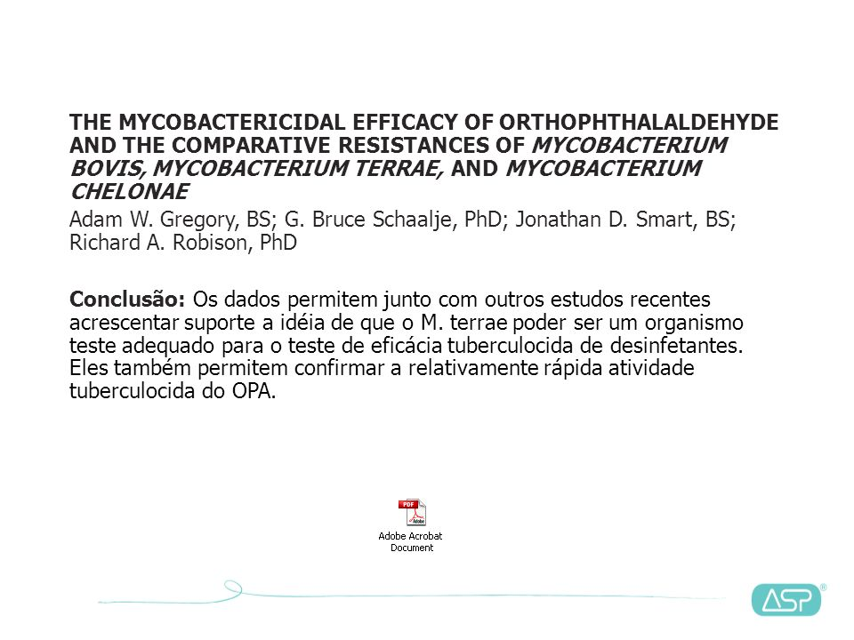THE MYCOBACTERICIDAL EFFICACY OF ORTHOPHTHALALDEHYDE AND THE COMPARATIVE RESISTANCES OF MYCOBACTERIUM BOVIS, MYCOBACTERIUM TERRAE, AND MYCOBACTERIUM CHELONAE