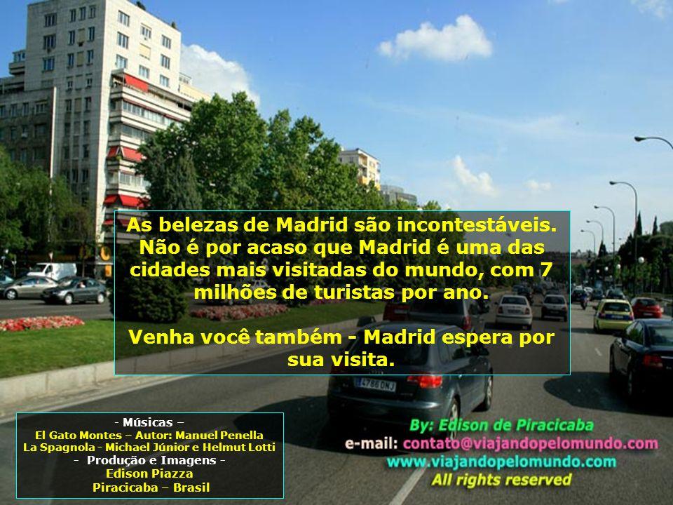 Venha você também - Madrid espera por sua visita.