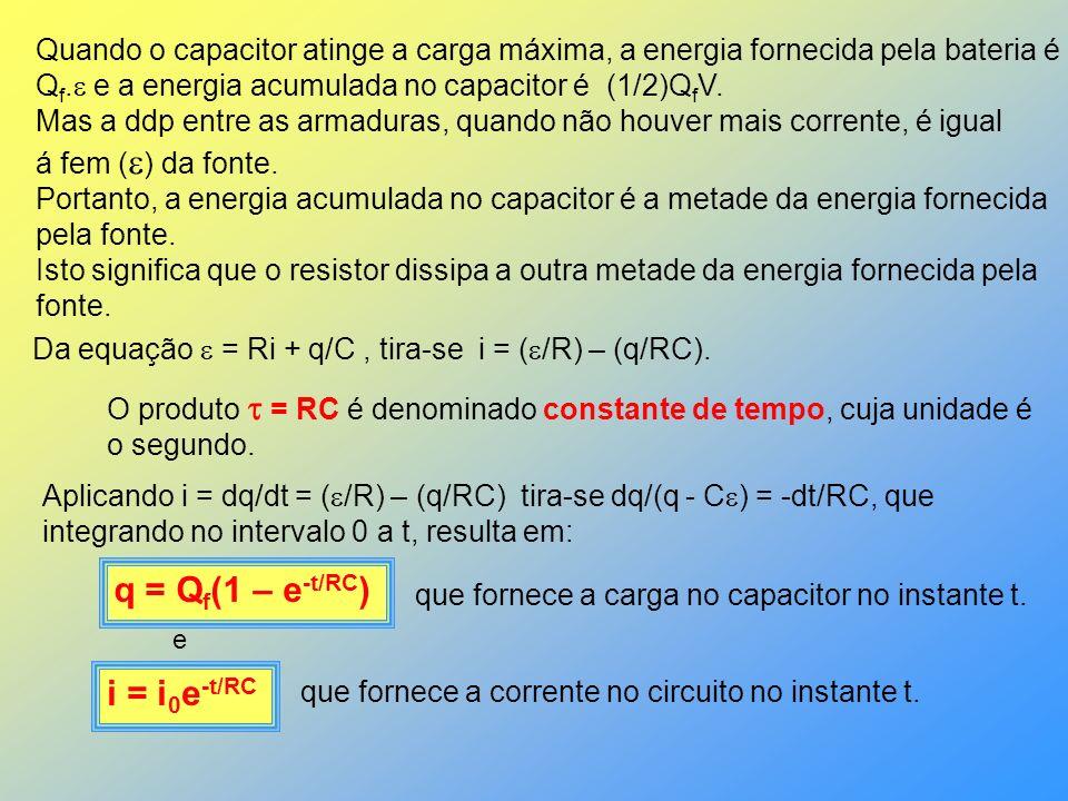 q = Qf(1 – e-t/RC) i = i0e-t/RC