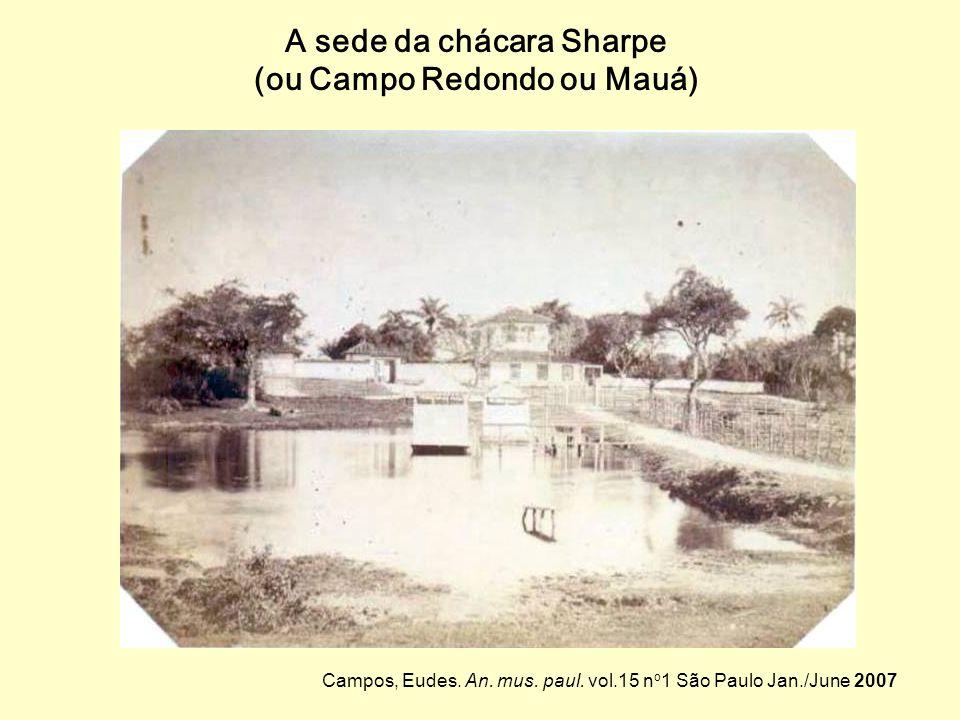 A sede da chácara Sharpe (ou Campo Redondo ou Mauá)