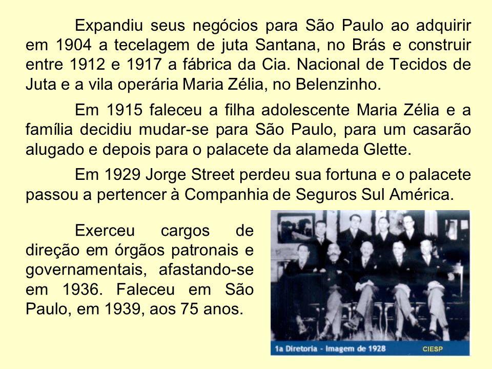 Expandiu seus negócios para São Paulo ao adquirir em 1904 a tecelagem de juta Santana, no Brás e construir entre 1912 e 1917 a fábrica da Cia. Nacional de Tecidos de Juta e a vila operária Maria Zélia, no Belenzinho.