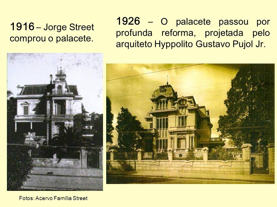 1916 – Jorge Street comprou o palacete.