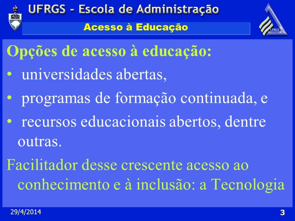 Opções de acesso à educação: universidades abertas,