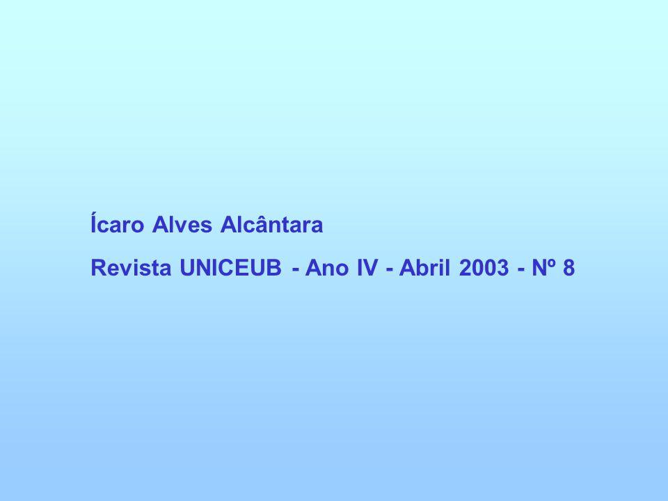 Ícaro Alves Alcântara Revista UNICEUB - Ano IV - Abril 2003 - Nº 8