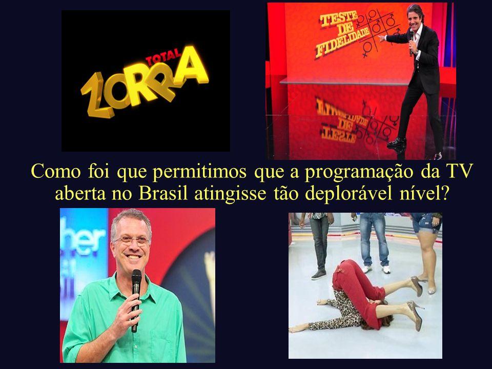 Como foi que permitimos que a programação da TV aberta no Brasil atingisse tão deplorável nível