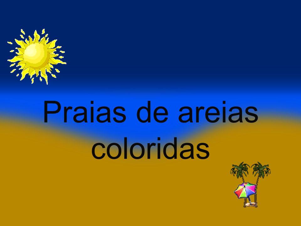Praias de areias coloridas