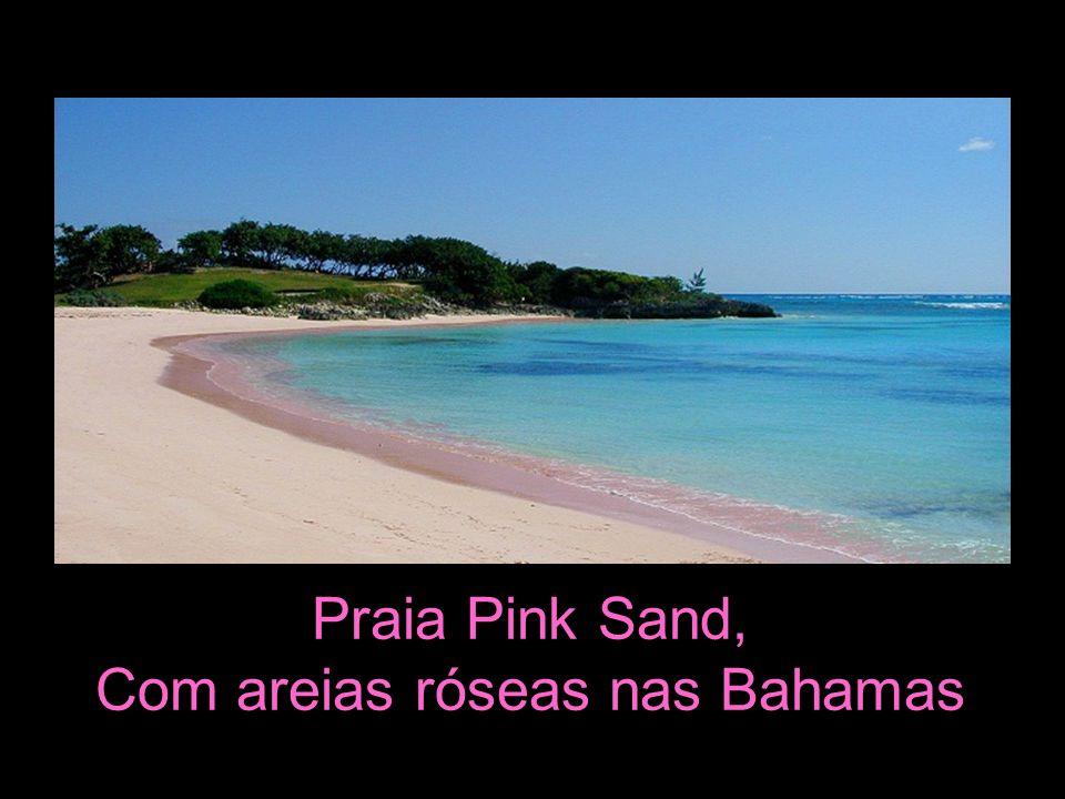 Com areias róseas nas Bahamas