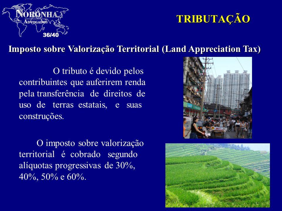 TRIBUTAÇÃO Imposto sobre Valorização Territorial (Land Appreciation Tax)