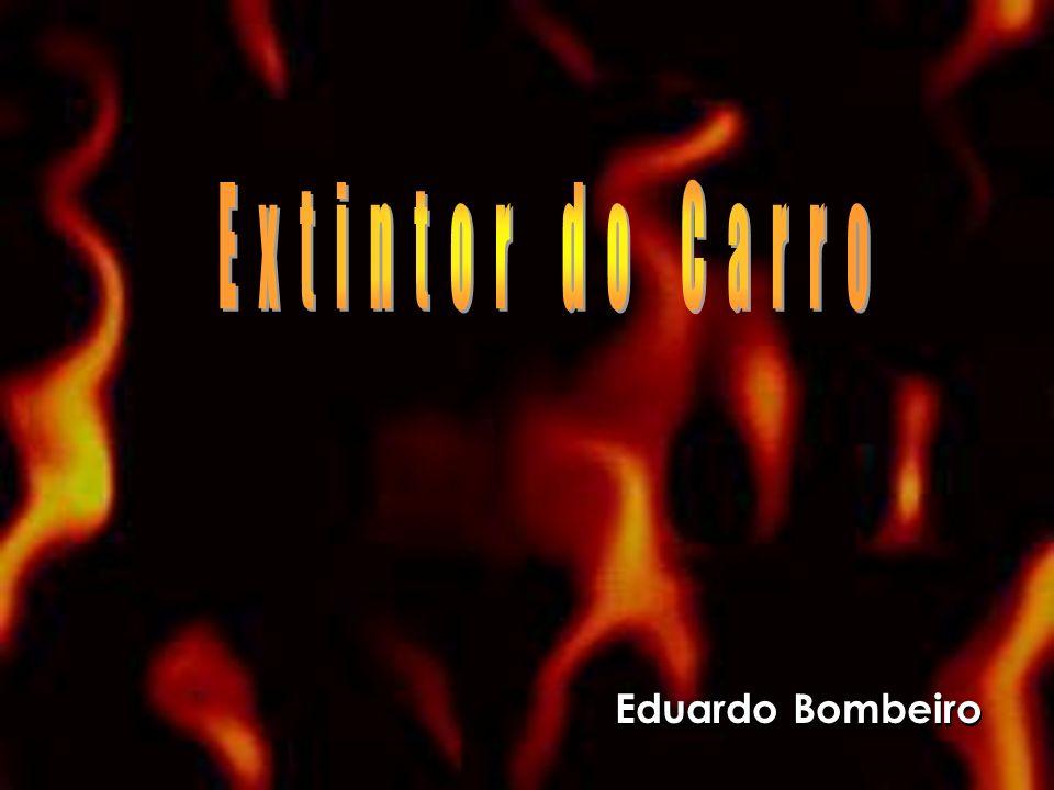 Extintor do Carro Eduardo Bombeiro