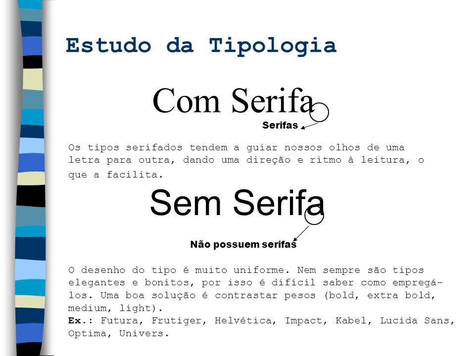 Com Serifa Sem Serifa Estudo da Tipologia
