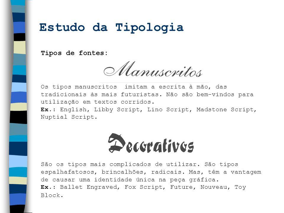 Estudo da Tipologia Tipos de fontes: