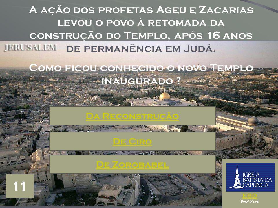 Como ficou conhecido o novo Templo inaugurado
