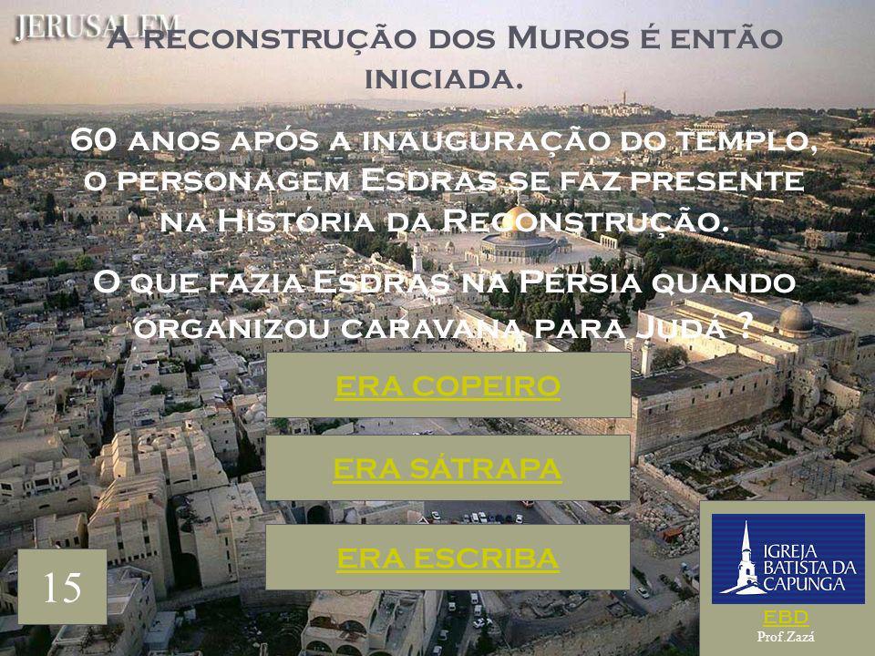 15 A reconstrução dos Muros é então iniciada.