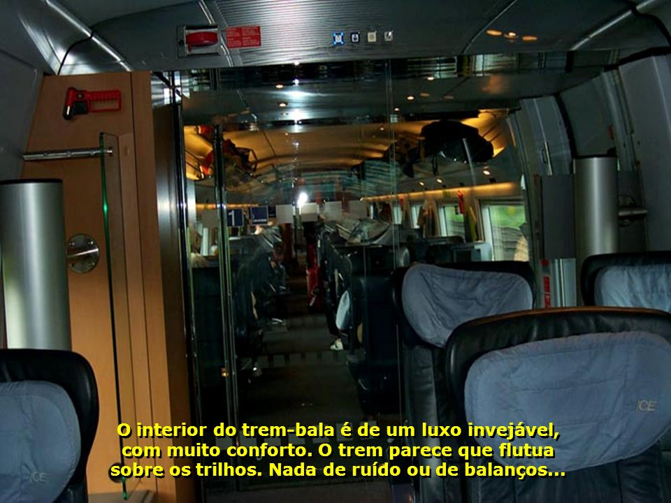 O interior do trem-bala é de um luxo invejável, com muito conforto