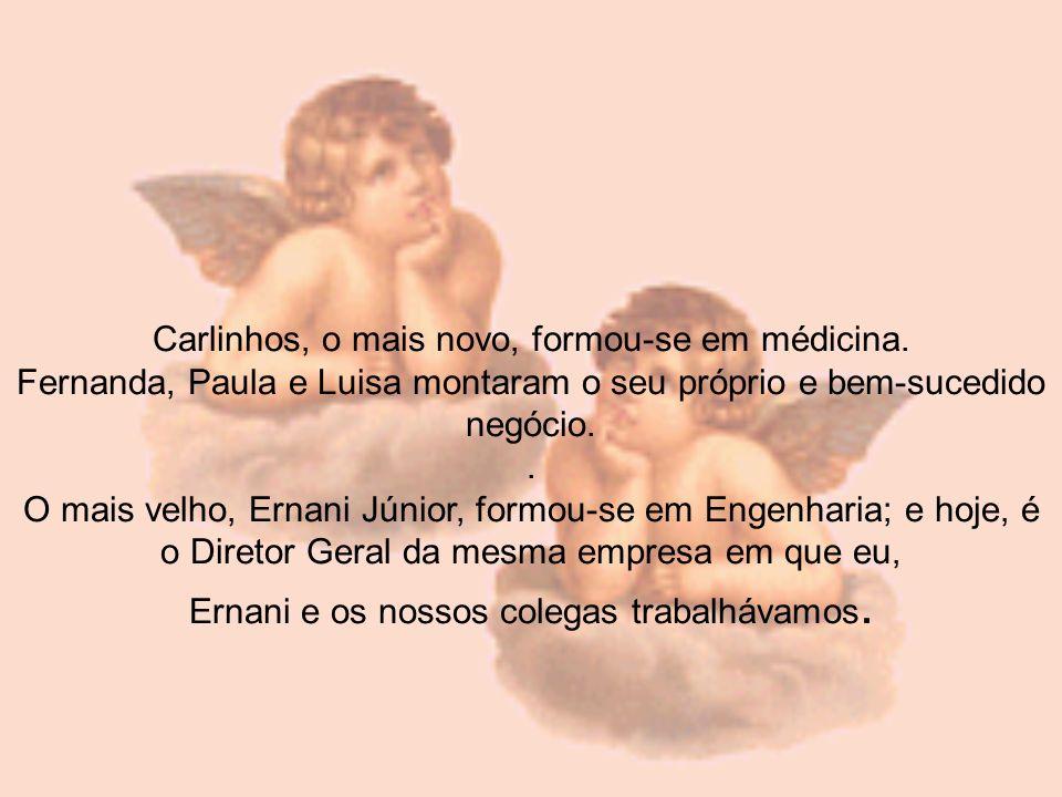 Carlinhos, o mais novo, formou-se em médicina.