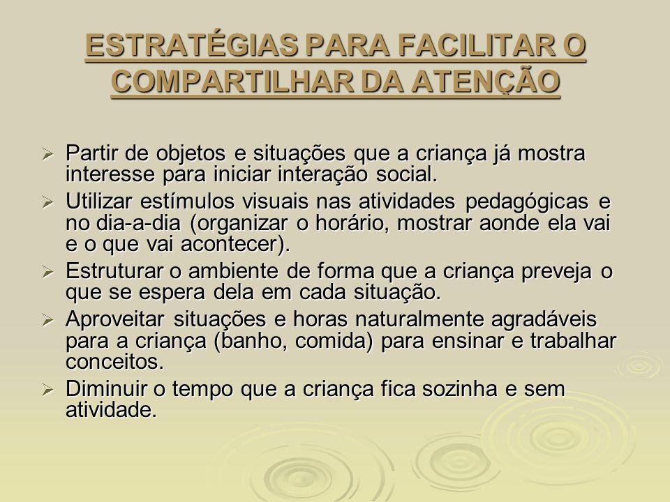 ESTRATÉGIAS PARA FACILITAR O COMPARTILHAR DA ATENÇÃO