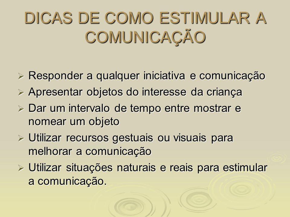 DICAS DE COMO ESTIMULAR A COMUNICAÇÃO