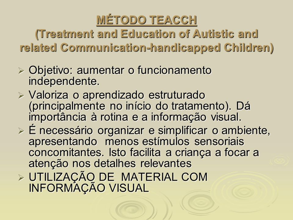 MÉTODO TEACCH (Treatment and Education of Autistic and related Communication-handicapped Children)