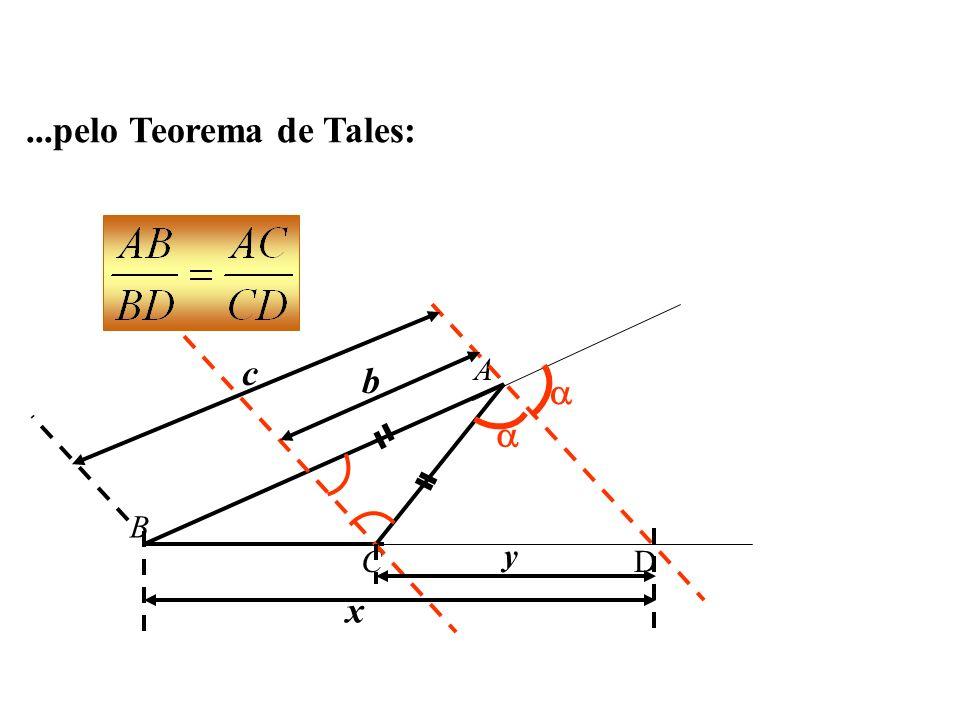 ...pelo Teorema de Tales: A B C  D c b x y