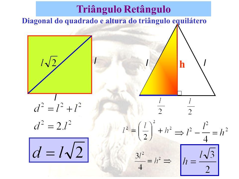 Triângulo Retângulo h l l l