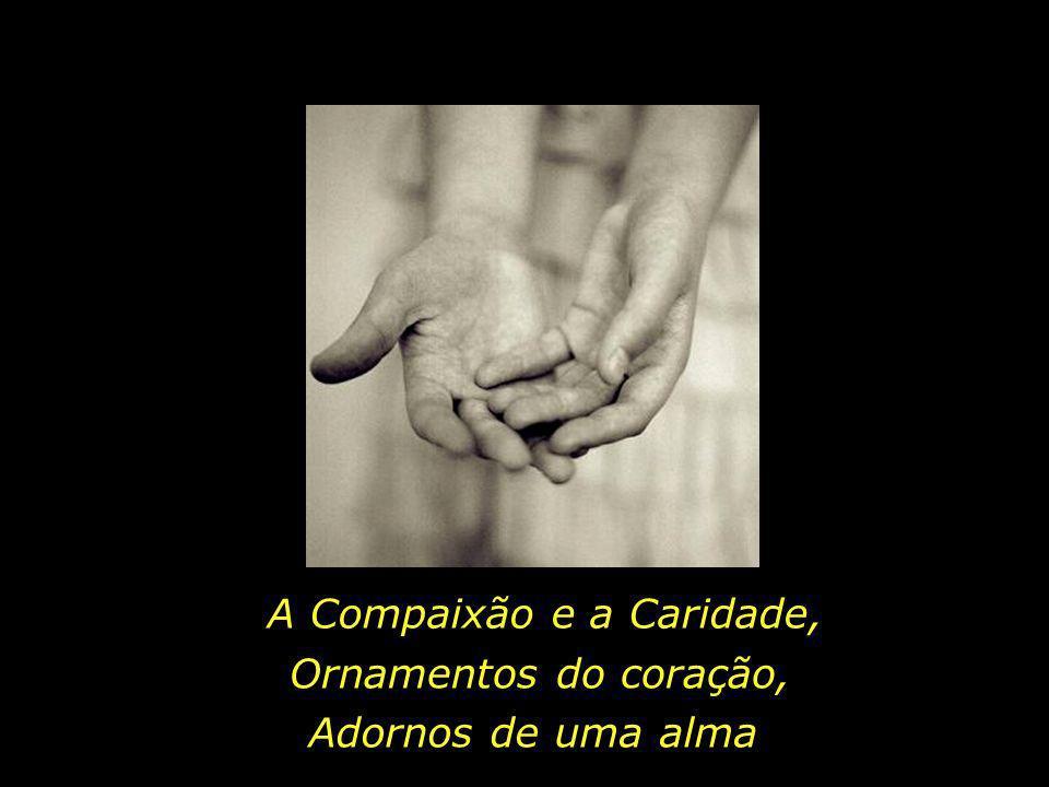 A Compaixão e a Caridade,