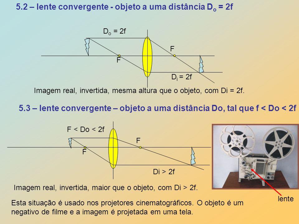 5.2 – lente convergente - objeto a uma distância Do = 2f