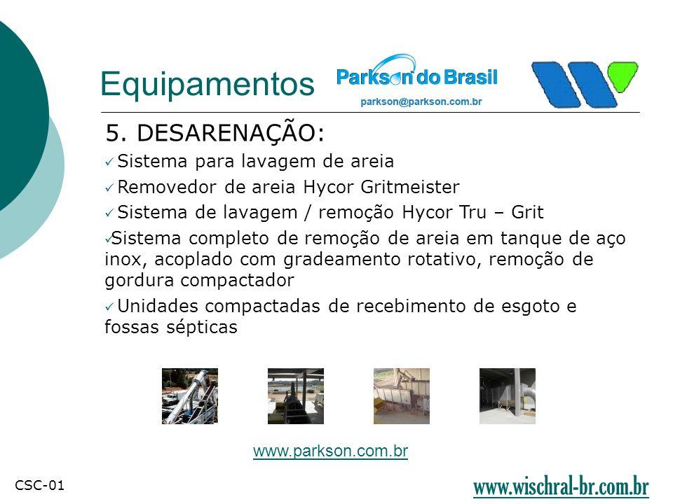 Equipamentos www.wischral-br.com.br 5. DESARENAÇÃO: