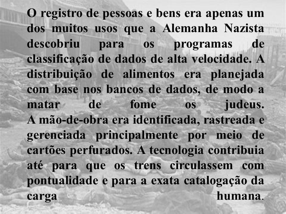 O registro de pessoas e bens era apenas um dos muitos usos que a Alemanha Nazista descobriu para os programas de classificação de dados de alta velocidade.