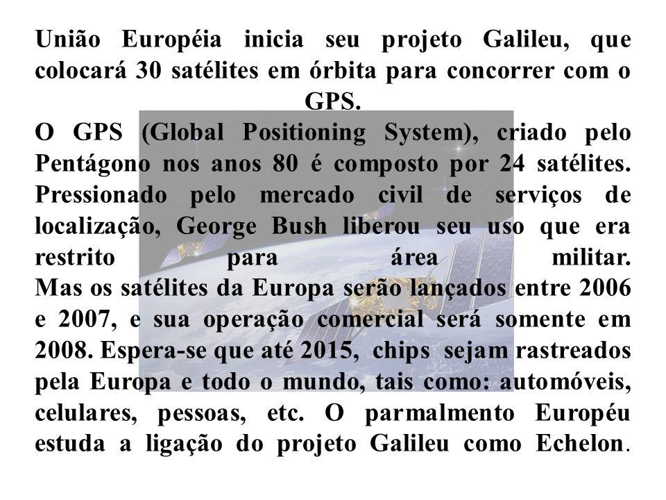 União Européia inicia seu projeto Galileu, que colocará 30 satélites em órbita para concorrer com o GPS.