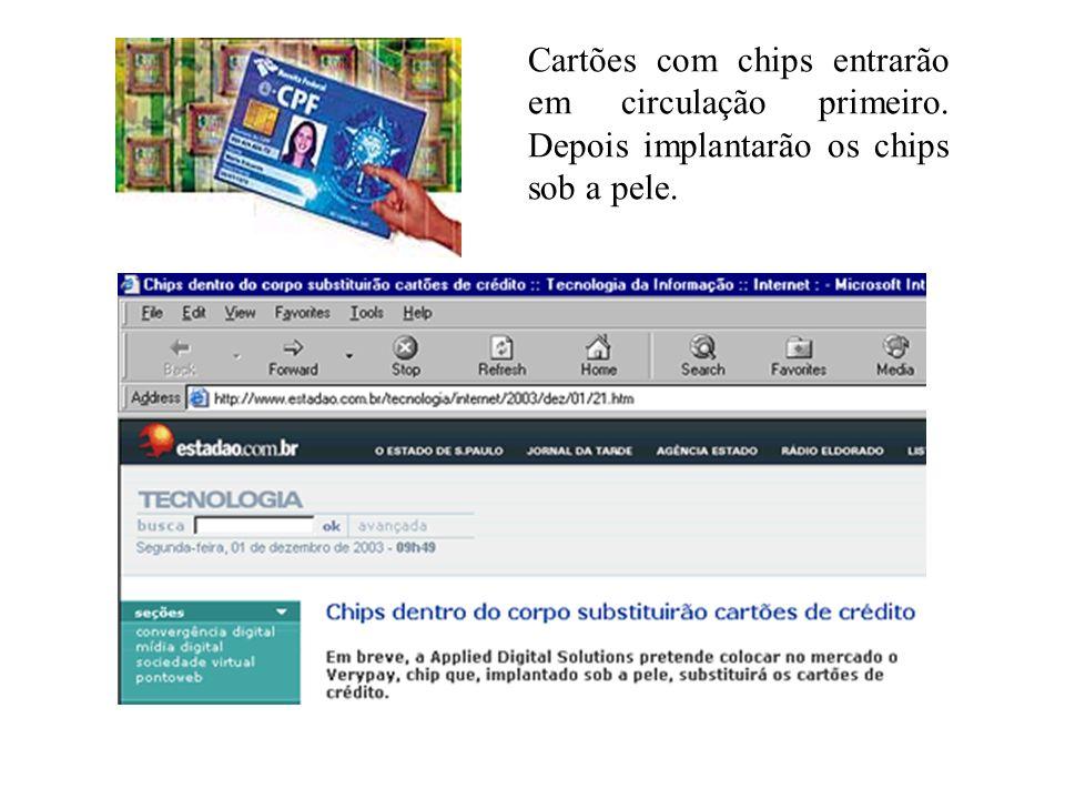 Cartões com chips entrarão em circulação primeiro