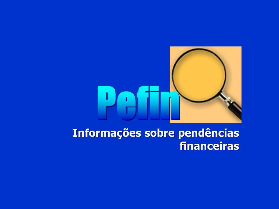 Pefin Informações sobre pendências financeiras