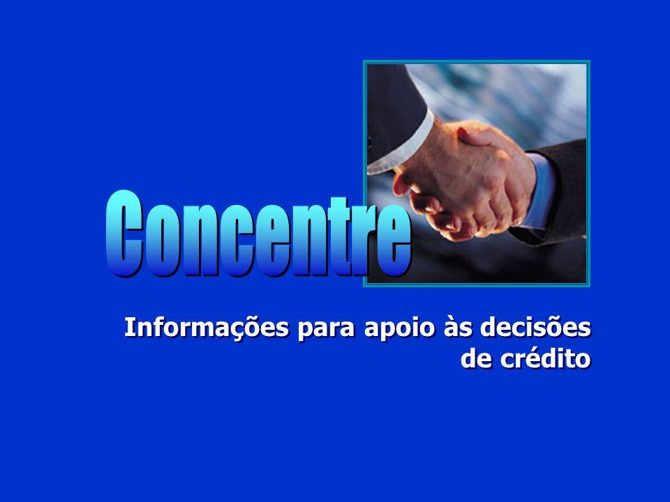 Concentre Informações para apoio às decisões de crédito