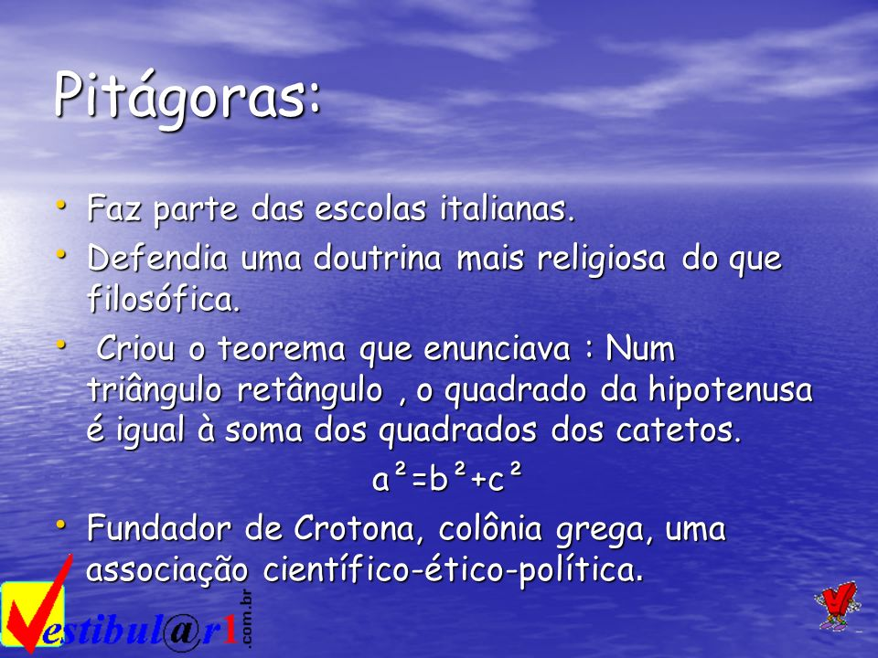 Pitágoras: Faz parte das escolas italianas.